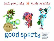 Good Sports: Rhymes about Running, Jumping, Throwing, and More Prelutsky, Jack