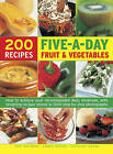 Five a Day Fruit & Vegetables: How to Achieve Your Recommended Daily Minimum, with Tempting Recipes Shown in 1300 Step-by-Step Photographs by Hermes House (Hardback, 2016)