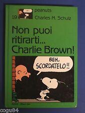 Non puoi ritirarti... Charlie Brown - Peanuts C. M. Shulz - N°19