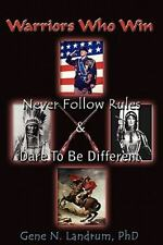 Warriors Who Win : Never Followed Rules and Dared to Be Different by Gene...