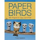 Paper Birds: 25+ Projects to Copy, Cut, and Fold by Hiroshi Hayakawa (Paperback, 2014)