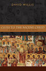 Clues to the Nicene Creed: A Brief Outline of the Faith by David Willis (Paperback, 2005)