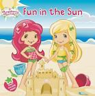 Strawberry Shortcake: Fun in the Sun by Amy Ackelsberg (2013, Picture Book)