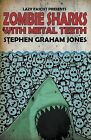 Zombie Sharks with Metal Teeth by Stephen Graham Jones (Paperback, 2013)