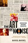 The Art of Noise: Conversations with Great Songwriters by Daniel Rachel (Paperback / softback, 2014)
