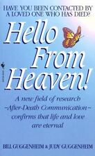 Hello from Heaven! : A New Field of Research-after-Death Communication-Confirms That Life and Love Are Eternal by Judy Guggenheim and Bill Guggenheim (1997, Paperback)