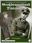 Uniforms and Insignia of the Grossdeutschland Division: Volume 3 by Scott Pritchett (Hardback, 2010)
