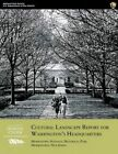 Cultural Landscape Report for Washington's Headquarters: Morristown National Historical Park, Morristown, New Jersey by Christopher M Stevens (Paperback / softback, 2013)