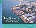Over Key West and the Florida Keys by Charles Feil (Hardback, 2001)