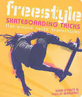 Freestyle Skateboarding Tricks: Flat Ground, Rails, Transitions by Sean Arcy, Phillip Marshall (Paperback / softback, 2010)