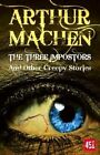 The Three Imposters: And Other Creepy Stories by Arthur Machen (Paperback, 2014)