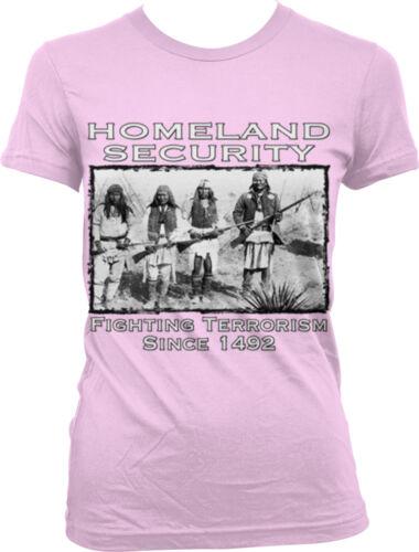 Homeland Security Fighting Terrorism Since 1492  Juniors T-shirt