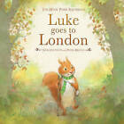 Luke Goes to London: The Hyde Park Squirrels by Nick Croydon (Hardback, 2014)
