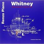 Whitney: The Whitney Museum of Art by Fondazione Renzo Piano (Paperback, 2015)