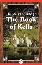 The Book of Kells by R. A. MacAvoy (2014, Paperback)