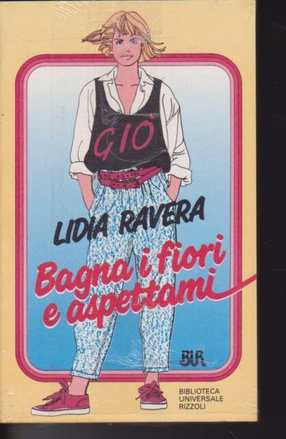 BAGNA I FIORI E ASPETTAMI - RAVERA - 1988 -      RIZZOLI