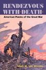 Rendezvous with Death: American Poems of the Great War by University of Illinois Press (Paperback, 2002)