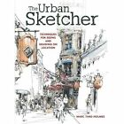 The Urban Sketcher: Techniques for Seeing and Drawing on Location by Marc Taro Holmes (Paperback, 2014)