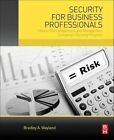 Security for Business Professionals: How to Plan, Implement, and Manage Your Company's Security Program by Bradley A. Wayland (Paperback, 2014)