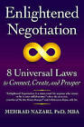 Enlightened Negotiationa: 8 Universal Laws to Connect, Create, and Prosper by Mehrad Nazari (Paperback, 2016)