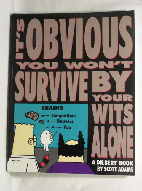Dilbert: It's Obvious You Won't Survive by Your Wits Alone (A Dilbert book), Sco