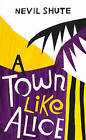 A Town Like Alice by Nevil Shute (Paperback, 2015)