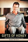 Gifts of Honey: (4th in the Bachelor Preacher Mystery Series) by Bob Wyatt (Paperback, 2011)