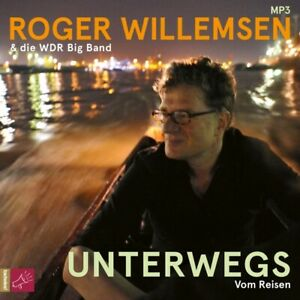 UNTERWEGS-VOM-REISEN-1-X-MP3-CD-WILLEMSEN-ROGER-WDR-BIG-BAND-DIE-CD-NEW