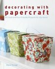 Decorating with Papercraft: 25 Fresh and Eco-Friendly Projects for the Home by Clare Youngs (Paperback / softback)