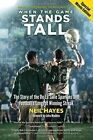 When the Game Stands Tall: The Story of the De La Salle Spartans and Football's Longest Winning Streak by Neil Hayes (Paperback, 2014)