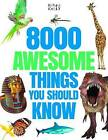 8000 Awesome Things You Should Know by Miles Kelly (Paperback, 2016)