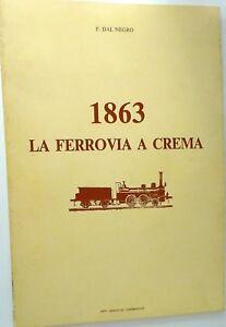 1863-la-Ferrovia-A-Crema-Dal-Negro-Arti-Grafiche-Cremasche-HE2-A
