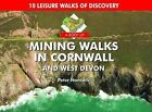 A Boot Up Mining Walks in Cornwall & West Devon: 10 Leisure Walks of Discovery by Peter Hancock (Hardback, 2011)
