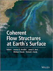 Coherent Flow Structures at Earth's Surface by Jeremy G. Venditti, Michael Church, Richard J. Hardy, James L. Best (Hardback, 2013)
