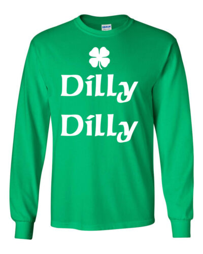 Dilly Dilly St Patrick/'s Day Shamrock LONG SLEEVE Men/'s Tee Shirt 1762