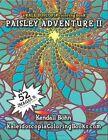 Paisley Adventure 2 a Kaleidoscopia Colouring Book Volume 2 .