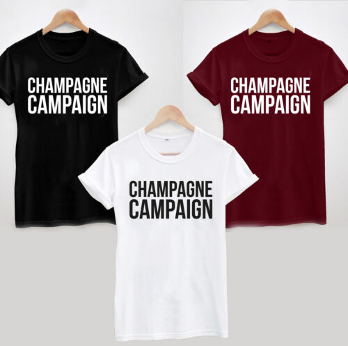 CHAMPAGNE CAMPAIGN T-SHIRT FUNNY COOL GIFT TEE TOP HEN LADIES or UNISEX