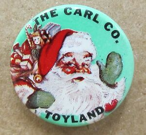 vintage SANTA CLAUS THE CARL CO. TOYLAND celluloid pinback button *