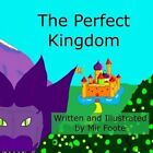 The Perfect Kingdom by Mir Foote (Paperback / softback, 2014)