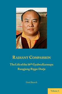 Gerd-Bausch-Radiant-Compassion-The-Life-of-the-16th-Gyalwa-Karmapa