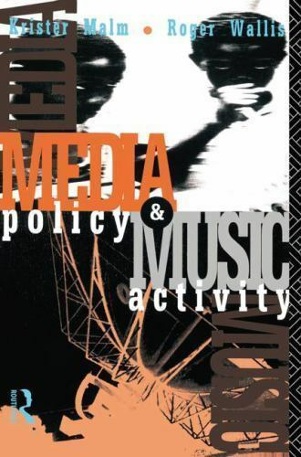 """Media Policy and Music Activity by Wallis, Roger """