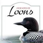 Our Love of Loons by Stan Tekiela (Hardback, 2014)