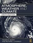 Atmosphere, Weather and Climate by Mark C. Serreze, Richard J. Chorley, Roger G. Barry (Paperback, 2009)