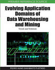 Evolving Application Domains of Data Warehousing and Mining: Trends and Solutions by IGI Global (Hardback, 2009)