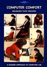 Computer Comfort: Balancing Your Tensions - A Modern Approach to Computer Use by Lecturer in English Martin Ray (Paperback / softback, 2016)