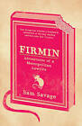 Firmin: Adventures of a Metropolitan Lowlife by Sam Savage (Paperback, 2009)
