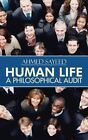 Human Life-A Philosophical Audit by Ahmed Sayeed (Paperback / softback, 2014)
