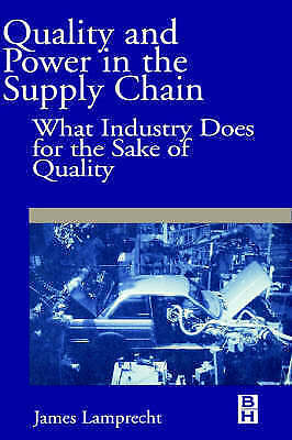 1 of 1 - USED (GD) Quality and Power in the Supply Chain: What Industry does for the Sake