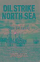 Oil-Strike-North-Sea-von-Mike-Shepherd-2016-Taschenbuch