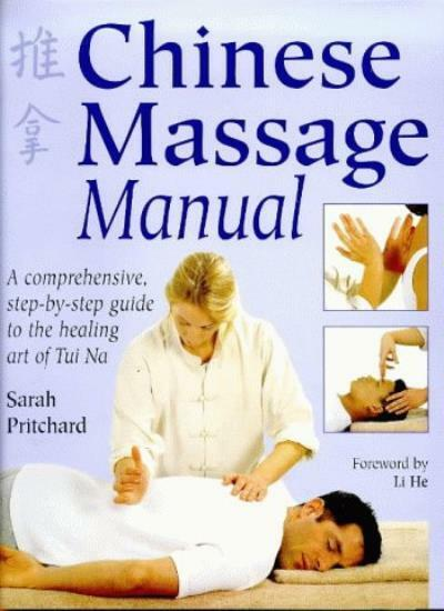 Chinese Massage Manual: The Healing Art of Tui Na By Sarah Pritchard
